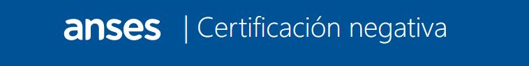 certificacion-negativa-anses