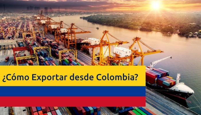 exportar-desde-colombia-guia-requisitos-tramites-aduanas