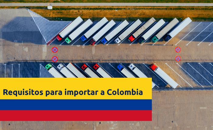 requisitos para importar a colombia como importar