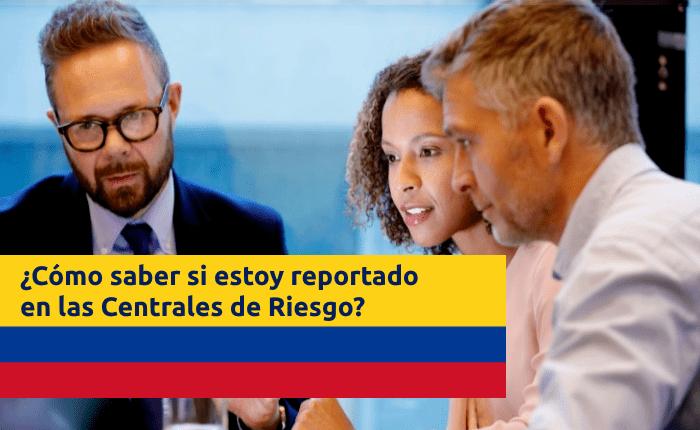 saber-si-estoy-reportado-en-las-centrales-de-riesgo-colombia