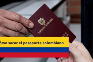 ¿Cómo sacar el pasaporte en Colombia? Pasos y Requisitos