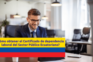 como-sacar-certificado-dependencia-laboral-sector-publico-ecuador