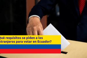 requisitos-votar-extranjeros-ecuador