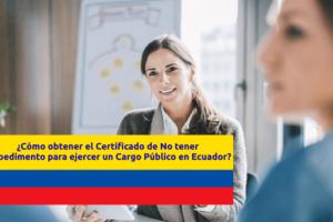 certificado-no-tener-impedimento-ejercer-cargo-publico-ecuador