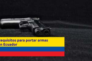 requisitos-portar-armas-ecuador-licencia-armas