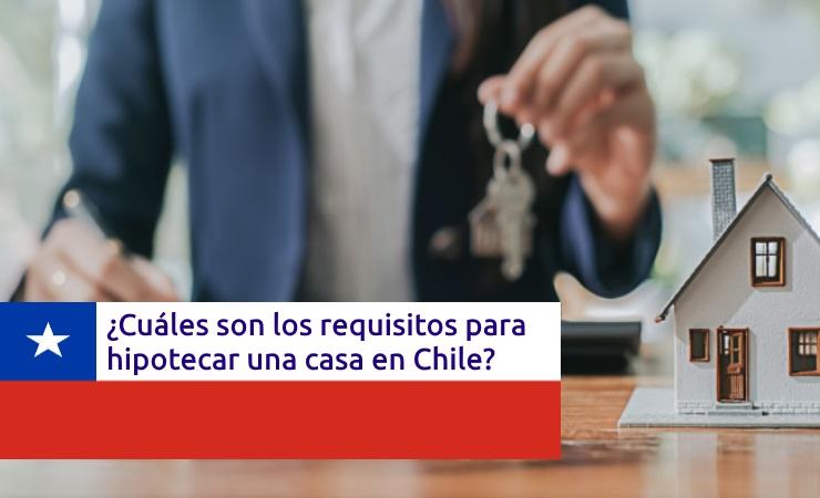 requisitos-hipotecar-casa-chile